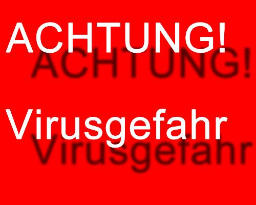 Achtung Virusgefahr